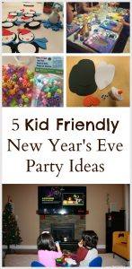 5 Kid Friendly New Year's Eve Party Ideas