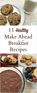 11 Healthy Make Ahead Breakfast Ideas