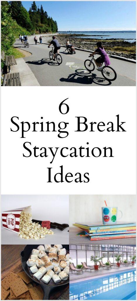 Spring Break Staycation Ideas