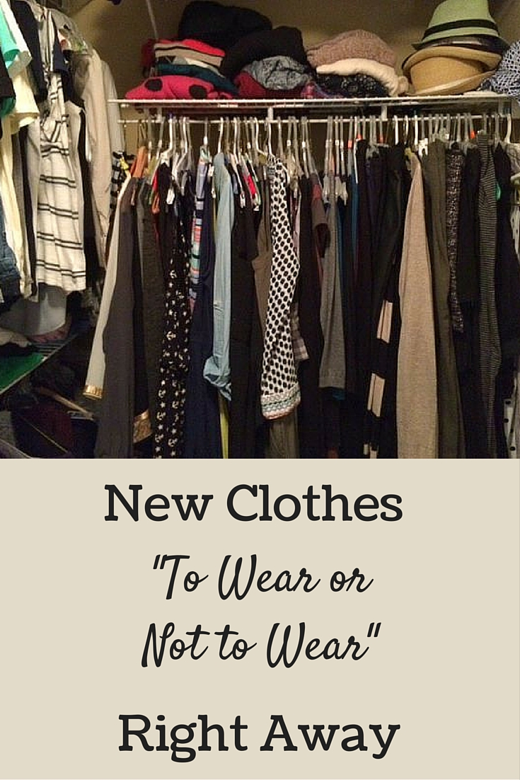 New Clothes - To Wear or Not to Wear