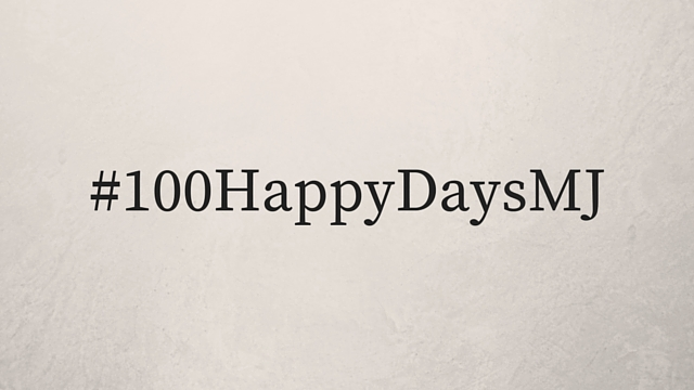 #100HappyDaysMJ