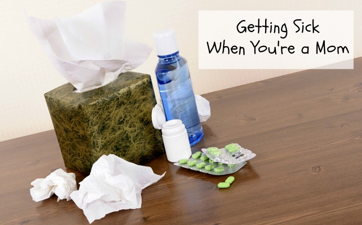 Getting sick when you're a mom