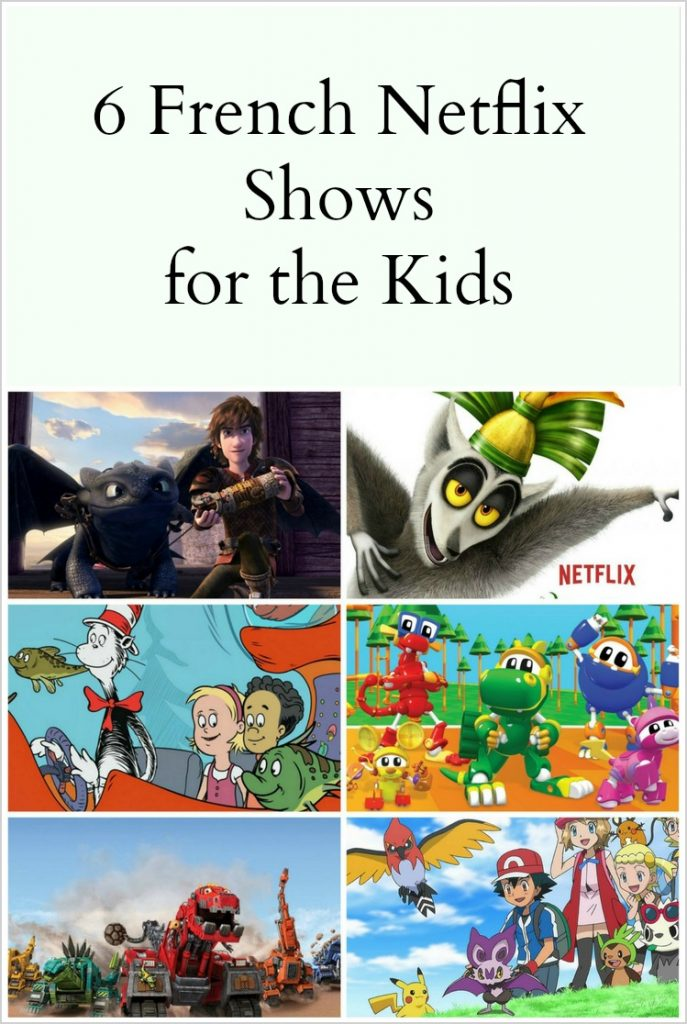 6 french netflix shows to help your child in french for French shows