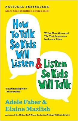 How to talk talk so your kids will listen