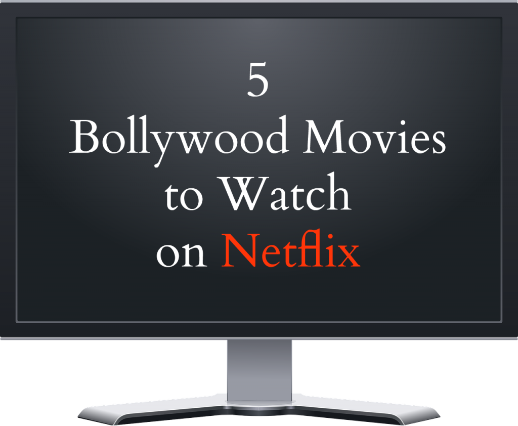 5 Bollywood movies to watch on netflix - 2017