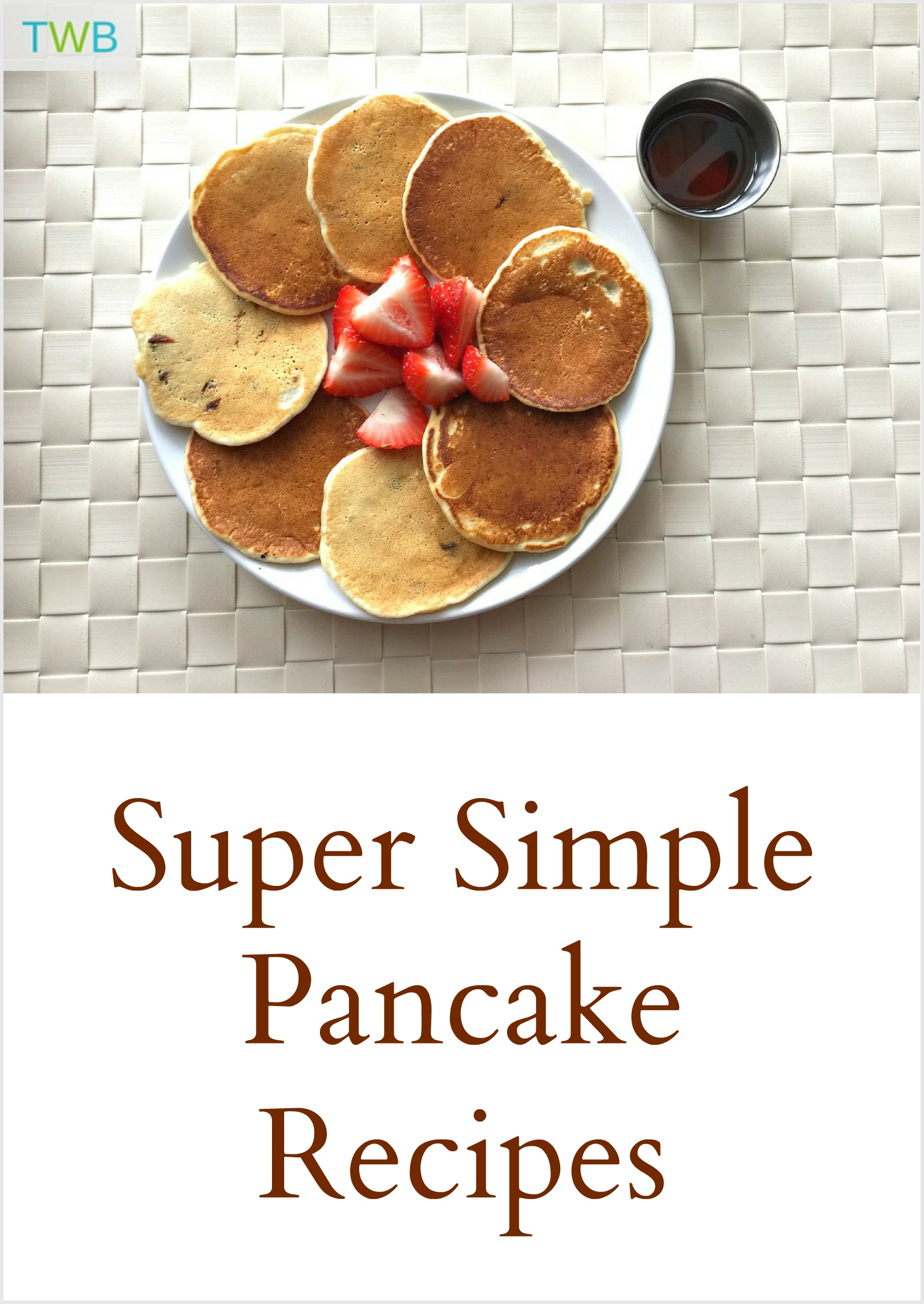 Simple Pancakes Recipe - Pinterest