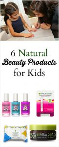 6 Natural Beauty Products for Kids