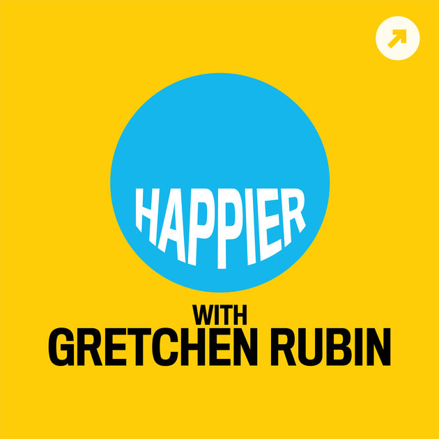 5 Podcasts that Inspire Me - Happier with Gretchen Rubin